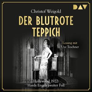 «Hollywood 1922 - Hardy Engels zweiter Fall: Der blutrote Teppich» by Christof Weigold