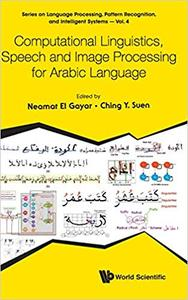 Computational Linguistics, Speech and Image Processing for Arabic Language