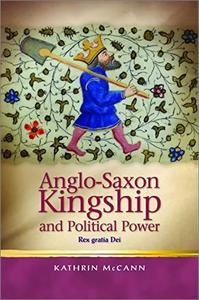Anglo-Saxon Kingship and Political Power: Rex Gratia Dei