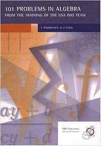 101 Problems in Algebra From the Training of the USA IMO Team (Repost)