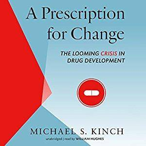 A Prescription for Change: The Looming Crisis in Drug Development [Audiobook]