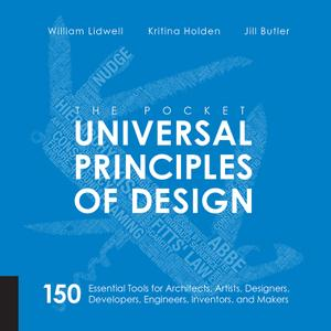 The Pocket Universal Principles of Design: 150 Essential Tools for Architects, Artists, Designers, Developers, Engineers...