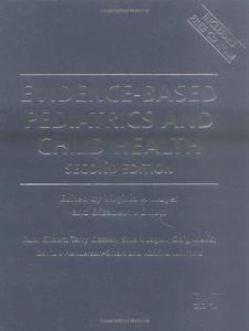 Evidence-Based Pediatrics and Child Health, 2nd Edition (Evidence-Based Medicine)