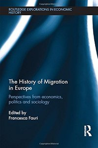 The History of Migration in Europe: Perspectives from Economics, Politics and Sociology