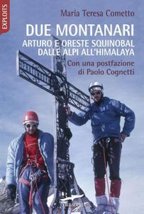 Maria Teresa Cometto - Due montanari. Arturo e Oreste Squinobal dalle Alpi all'Himalaya