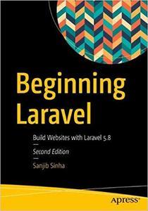 Beginning Laravel: Build Websites with Laravel 5.8 Ed 2
