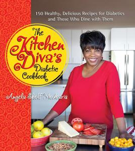 The Kitchen Diva's Diabetic Cookbook: 150 Healthy, Delicious Recipes for Diabetics and Those Who Dine with Them (repost)