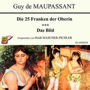 «Die 25 Franken der Oberin / Das Bild» by Guy de Maupassant