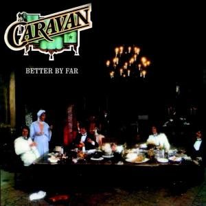 Caravan - Better By Far (1977) [Reissue 2004] (Repost)