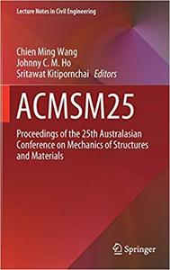 ACMSM25: Proceedings of the 25th Australasian Conference on Mechanics of Structures and Materials