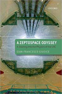A Zeptospace Odyssey: A Journey into the Physics of the LHC (Repost)