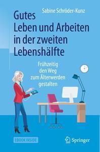 Gutes Leben und Arbeiten in der zweiten Lebenshälfte: Frühzeitig den Weg zum Älterwerden gestalten (repost)