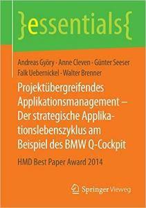 Projektübergreifendes Applikationsmanagement - Der strategische Applikationslebenszyklus am Beispiel des BMW Q-Cockpit