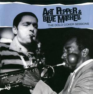 Art Pepper & Blue Mitchell - The Dolo Coker Sessions 1976 (2008)