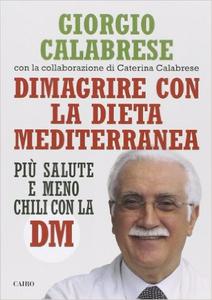 Dimagrire con la dieta mediterranea - Giorgio Calabrese & Caterina Calabrese (Repost)