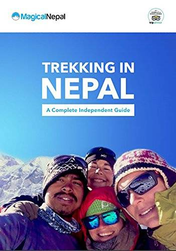Trekking in Nepal: a Complete Independent Guide
