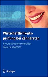 Wirtschaftlichkeitsprüfung bei Zahnärzten: Honorarkürzungen vermeiden - Regresse abwehren (Repost)