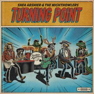 Shea Abshier & the Nighthowlers - Turning Point (2019)
