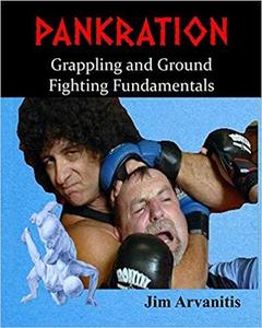 Pankration: Grappling and Ground Fighting Fundamentals