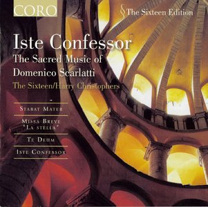 The Sixteen, Harry Christophers - Iste Confessor: The Sacred Music Of Domenico Scarlatti (2001) [Re-Up]