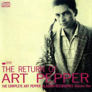 Art Pepper - The Return Of Art Pepper - The Complete Art Pepper Aladdin Recordings, Vol. 1 (1957) {Blue Note 46863 rel 1988}
