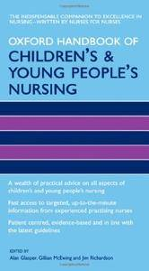 Oxford Handbook of Children's and Young People's Nursing (Oxford Handbooks in Nursing)(Repost)