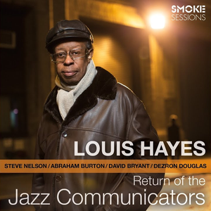 Louis Hayes - Return Of The Jazz Communicators (2014)