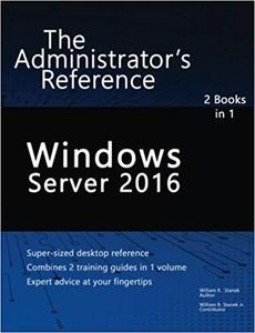 Windows Server 2016: The Administrator's Reference