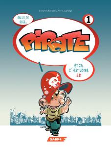 Pirate - Tome 1 - Salut je Suis Pirate
