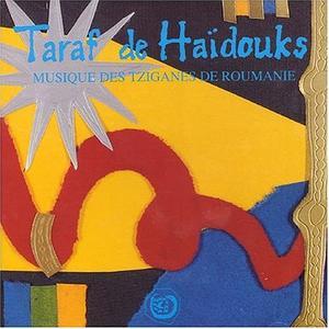 Taraf de Haïdouks - Musique Des Tziganes De Roumanie 1998