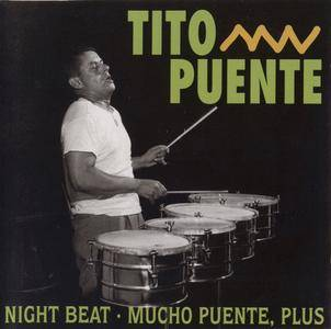 Tito Puente - Night Beat / Mucho Puente, Plus (1957) {RCA-Bear Family BCD 15686 rel 1993}