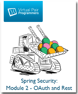 Virtual Pair Programmers - Spring Security: Module 2 - OAuth2 and REST