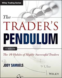 The Trader's Pendulum: The 10 Habits of Highly Successful Traders (Repost)
