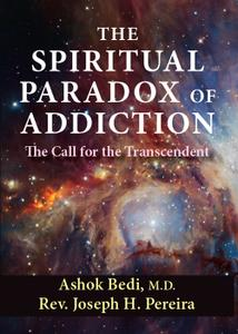 The Spiritual Paradox of Addiction: The Call for the Transcendent, 2nd Edition