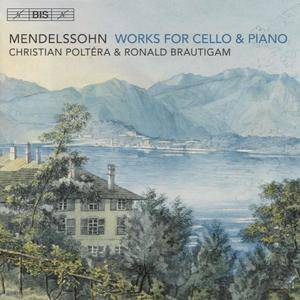 Christian Poltera, Ronald Brautigam - Felix Mendelssohn: Works for Cello and Piano (2017)
