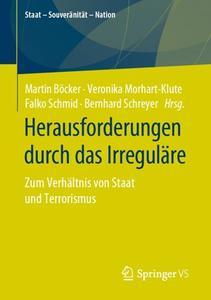 Herausforderungen durch das Irreguläre: Zum Verhältnis von Staat und Terrorismus