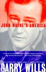«John Wayne's America» by Garry Wills