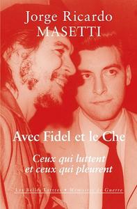 Avec Fidel et le Che : Ceux qui luttent et ceux qui pleurent (2017)
