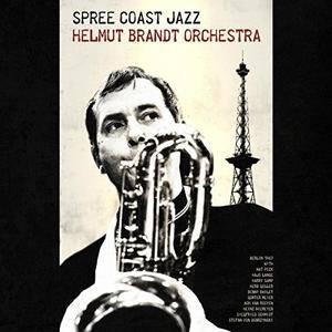 Helmut Brandt Orchestra - Spree Coast Jazz (2017)