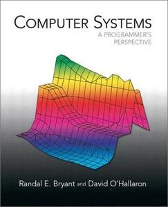 Computer Systems - A Programmer's Perspective