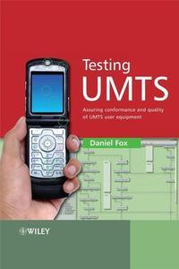 Testing UMTS: Assuring Conformance and Quality of UMTS User Equipment