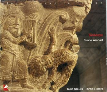 Sinfonye - Trois Soeurs | Three Sisters - Songs from 13th-century France (2001) {Glossa Nouvelle Vision GCD 920704}