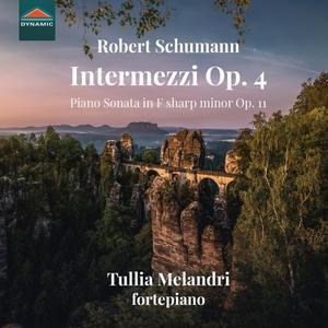 Tullia Melandri - R. Schumann: Intermezzi Op. 4 & Piano Sonata in F-Sharp Minor, Op. 11 (2019)