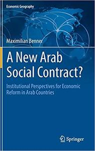 A New Arab Social Contract?: Institutional Perspectives for Economic Reform in Arab Countries