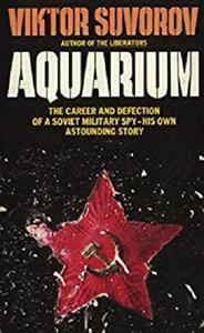 Inside the Aquarium: The Career and Defection of a Soviet Spy (1985)