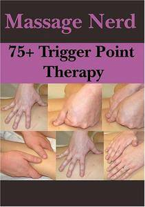Massage Nerd: 75+ Trigger Point Therapy