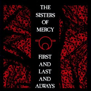 The Sisters Of Mercy - First And Last And Always (1985/2015) [Official Digital Download 24bit/96kHz]