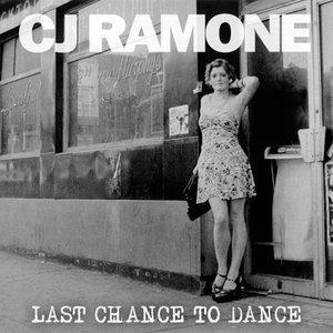 CJ Ramone - Last Chance To Dance (2014) RESTORED