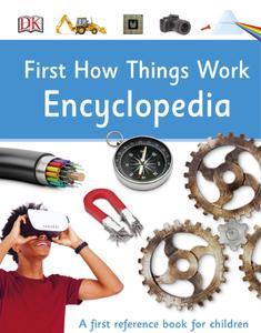 First How Things Work Encyclopedia, 2nd Edition