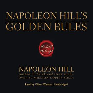«Napoleon Hill's Golden Rules» by Napoleon Hill